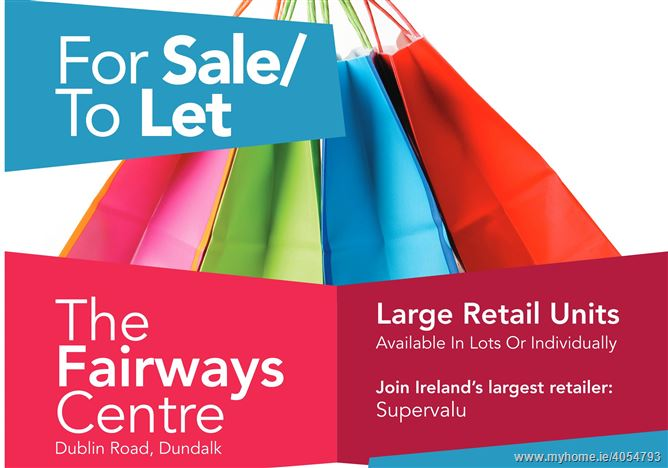The Fairways Centre, Dublin Road, Dundalk, Louth