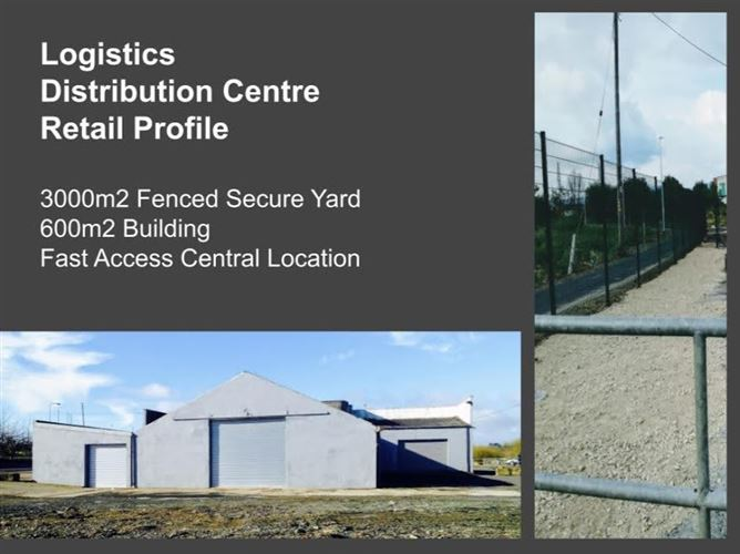 Main image for Logistics / Distribution Centre, Mourneview, Dundalk, Co Louth, Dundalk, Louth