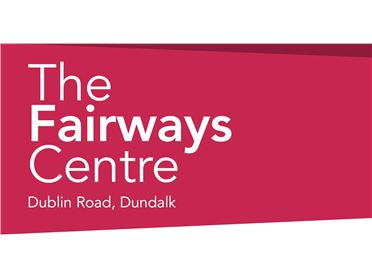 Main image of The Fairways Centre, Dublin Road, Dundalk, Louth
