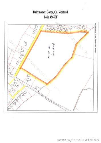 C. 11.76 Acres (4.78 HA), Ballymoney, Gorey, Co. Wexford.